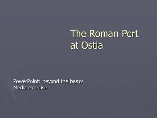 The Roman Port at Ostia