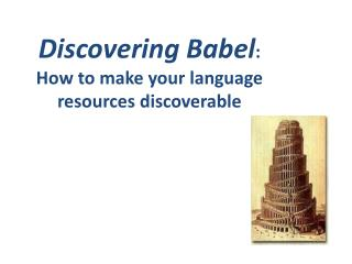 Discovering Babel : How to make your  language resources discoverable