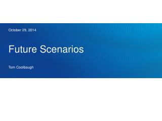 Future Scenarios Tom Coolbaugh