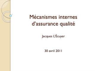 Mécanismes internes d'assurance qualité