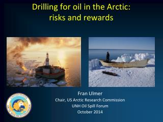 Drilling for oil in the Arctic:  risks and rewards