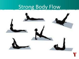 Strong Body Flow