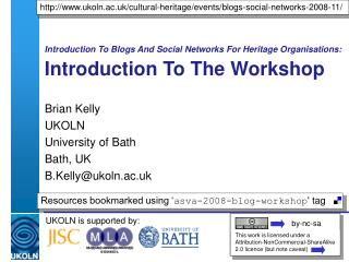 Introduction To Blogs And Social Networks For Heritage Organisations: Introduction To The Workshop
