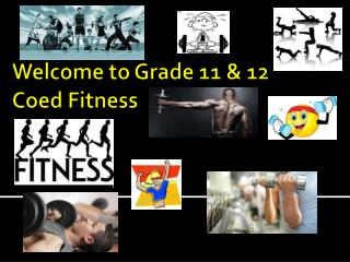 Welcome to Grade 11 & 12 Coed Fitness