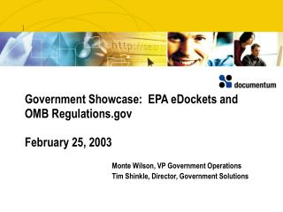Government Showcase:  EPA eDockets and OMB Regulations February 25, 2003