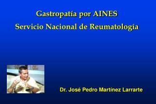 Gastropat�a por AINES Servicio Nacional de Reumatolog�a