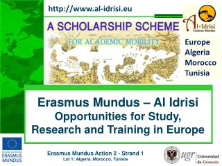 Erasmus  Mundus  � Al  Idrisi Opportunities for Study, Research and Training in Europe