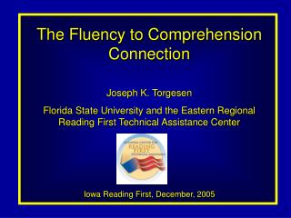 The Fluency to Comprehension Connection Joseph K. Torgesen
