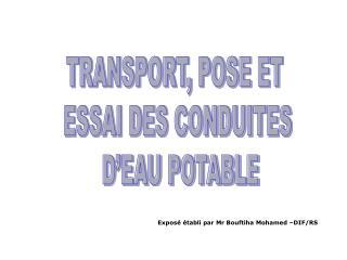 TRANSPORT, POSE ET  ESSAI DES CONDUITES  D'EAU POTABLE