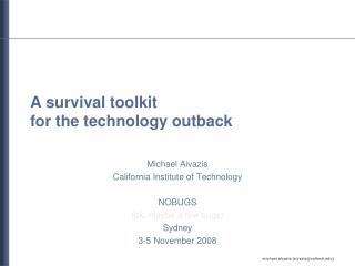A survival toolkit for the technology outback