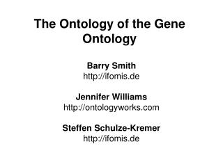The Ontology of the Gene Ontology