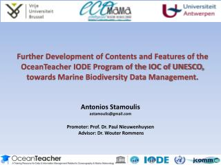 Antonios Stamoulis astamoulis@gmail Promoter : Prof. Dr. Paul  Nieuwenhuysen