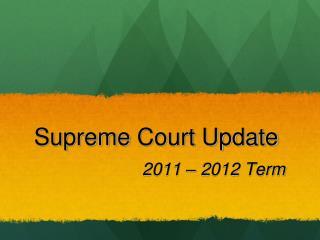 Supreme Court Update