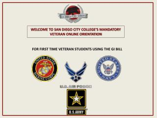 WELCOME TO SAN DIEGO CITY COLLEGE'S MANDATORY VETERAN ONLINE ORIENTATION
