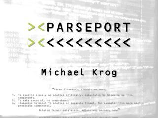 >< PARSEPORT >< <<<<<<<<< Michael Krog