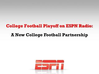 College Football Playoff on ESPN  Radio :