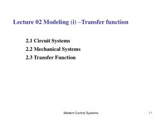 Lecture 02 Modeling (i) –Transfer function