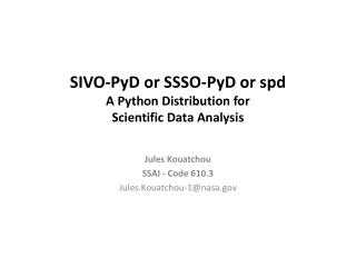 SIVO-PyD or SSSO-PyD or spd A Python Distribution for Scientific Data Analysis