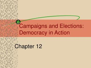 Campaigns and Elections: Democracy in Action