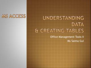 Understanding Data & creating tables