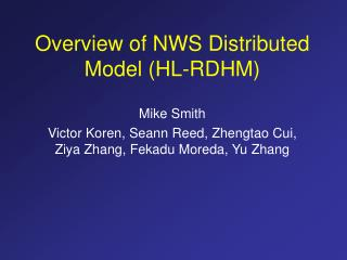 Overview of NWS Distributed Model (HL-RDHM)