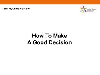 How To Make  A Good Decision