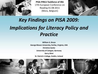 PISA-PIRLS-Taskforce  of IRA 17th European  Conference  on Reading 01-08-2011  (Mons,  Belgium )