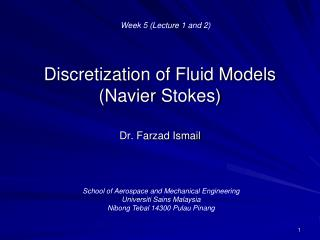 Discretization  of Fluid Models ( Navier  Stokes)