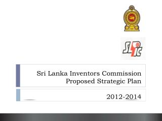 Sri Lanka Inventors Commission  Proposed Strategic Plan 2012-2014