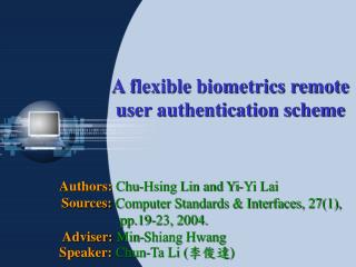 A flexible biometrics remote user authentication scheme