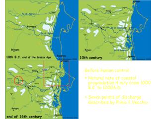 Before human control Natural rate of coastal progradation 4 m/y from 1000 B.C. to 1200A.D.