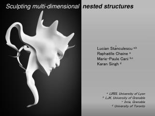 Sculpting multi-dimensional   nested structures