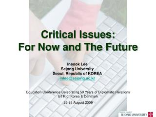Critical Issues:  For Now and The Future