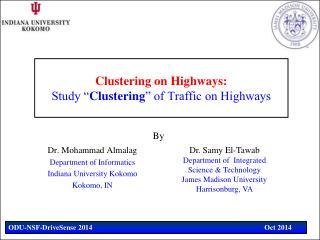 Clustering on Highways:  Study � Clustering � of Traffic on  Highways