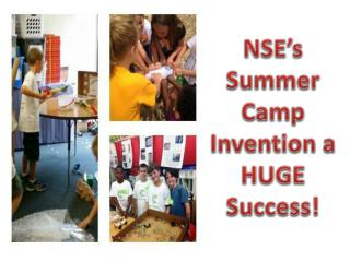 NSE's Summer Camp Invention a HUGE Success!
