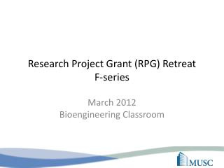 Research Project Grant (RPG) Retreat F-series