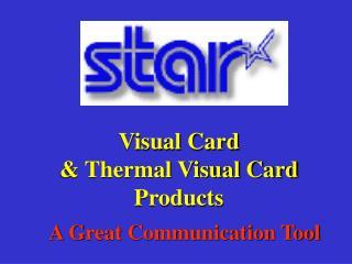 Visual Card  & Thermal Visual Card Products