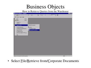 Business Objects How to Retrieve Queries from the Warehouse