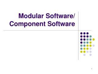 Modular Software/ Component Software