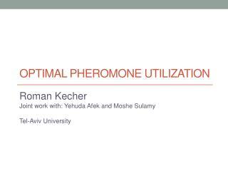 Optimal Pheromone  Utilization