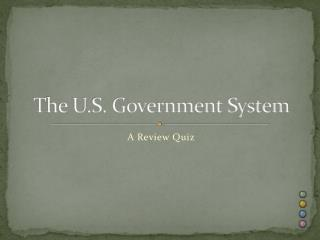 The U.S. Government System