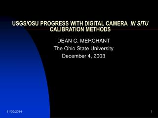 USGS/OSU PROGRESS WITH DIGITAL CAMERA   IN SITU  CALIBRATION METHODS