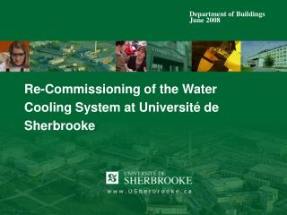 Re-Commissioning of the Water Cooling System at Université de Sherbrooke