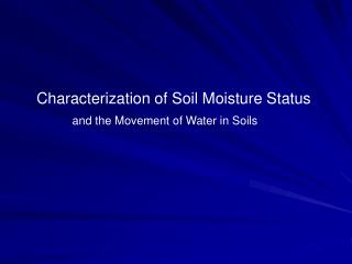 Characterization of Soil Moisture Status
