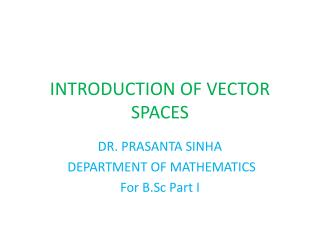 INTRODUCTION OF VECTOR SPACES