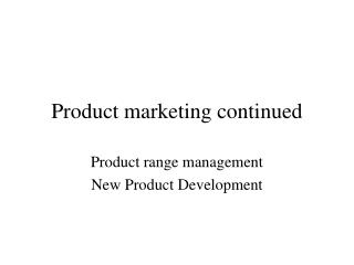 Product marketing continued