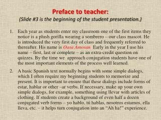 Preface to teacher: (Slide #3 is the beginning of the student presentation.)