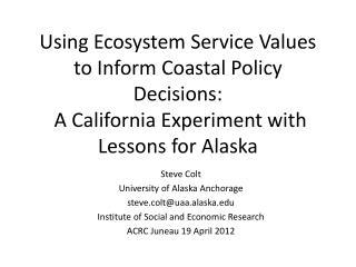 Steve Colt University of Alaska Anchorage steve.colt@uaa.alaska