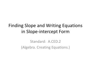 Finding Slope and Writing Equations in Slope-intercept Form