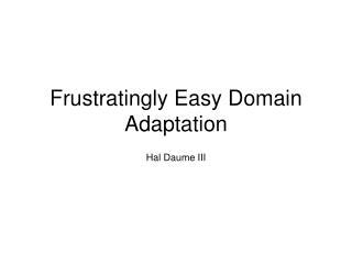 Frustratingly Easy Domain Adaptation